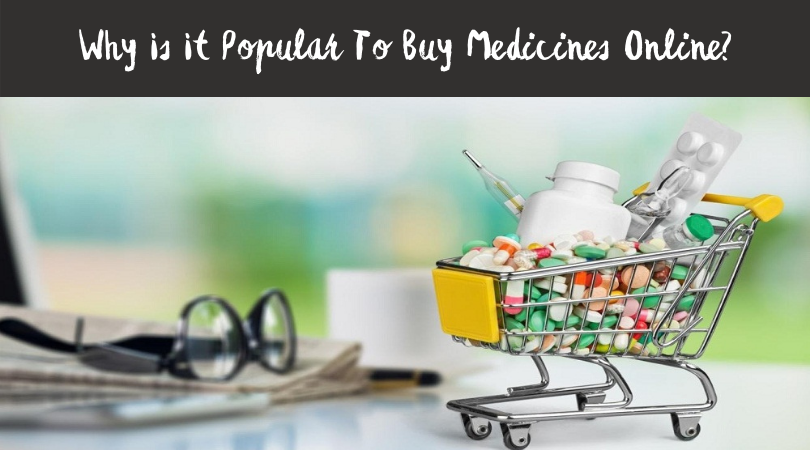 Why Is It Popular To Buy Medicines Online